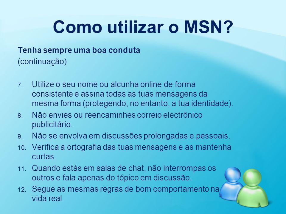 Como utilizar o MSN Tenha sempre uma boa conduta (continuação)