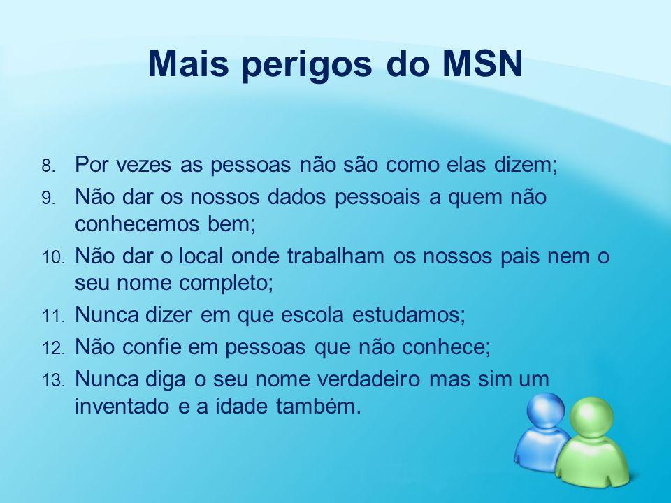 Mais perigos do MSN Por vezes as pessoas não são como elas dizem;