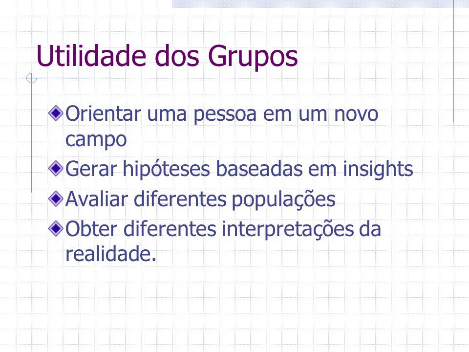 Utilidade dos Grupos Orientar uma pessoa em um novo campo