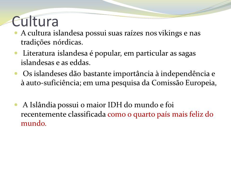 Cultura A cultura islandesa possui suas raízes nos vikings e nas tradições nórdicas.