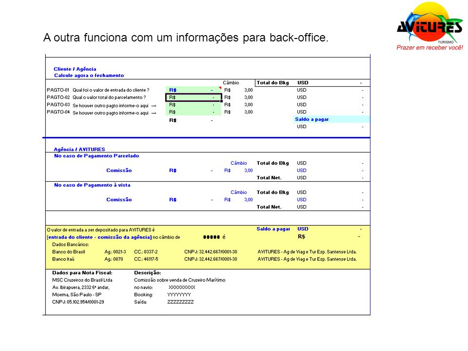 A outra funciona com um informações para back-office.