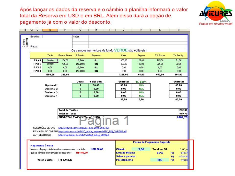 Após lançar os dados da reserva e o câmbio a planilha informará o valor total da Reserva em USD e em BRL.
