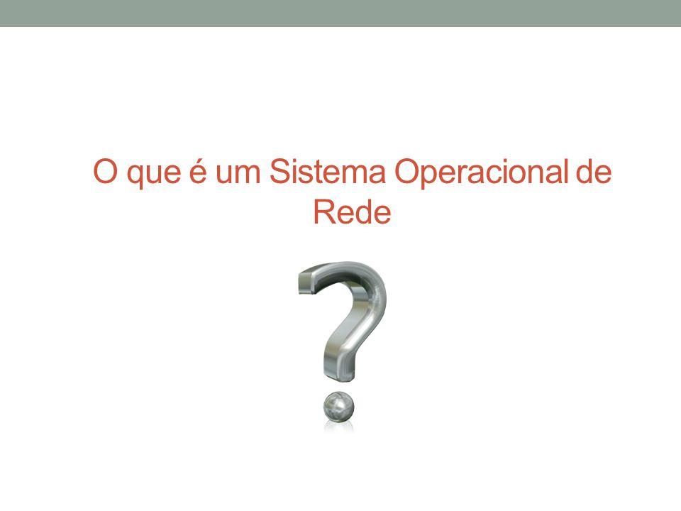 O que é um Sistema Operacional de Rede