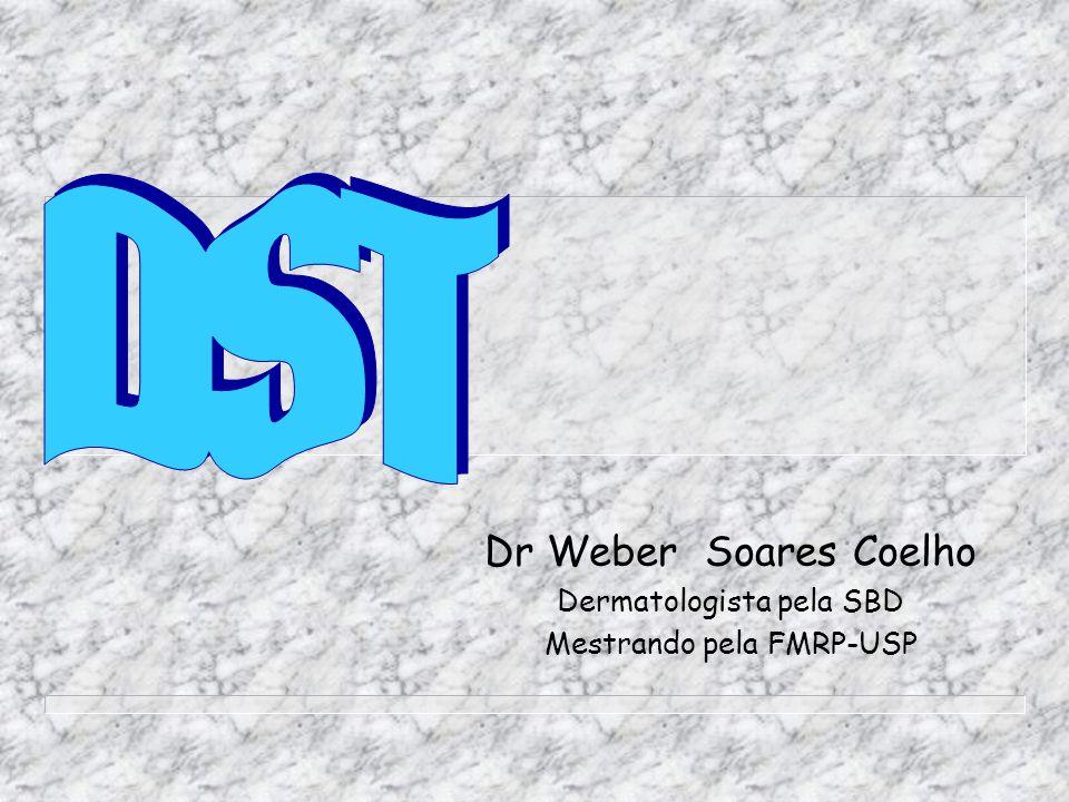 Dr Weber Soares Coelho Dermatologista pela SBD Mestrando pela FMRP-USP