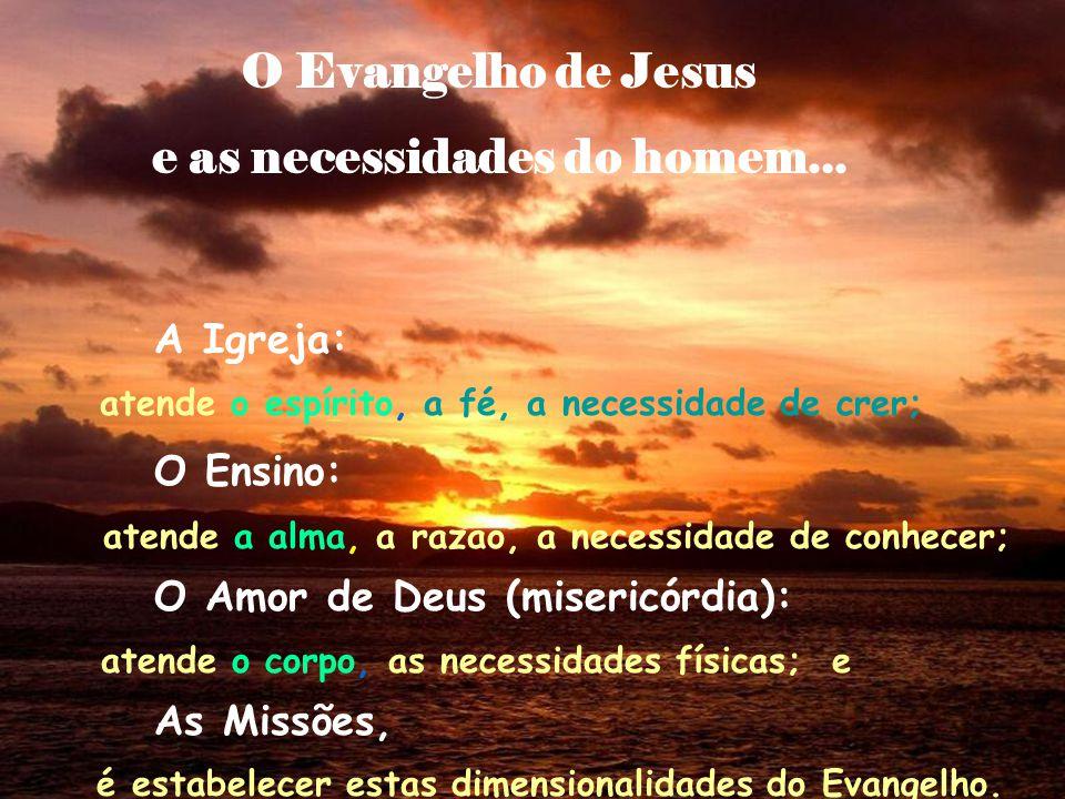 O Evangelho de Jesus e as necessidades do homem...