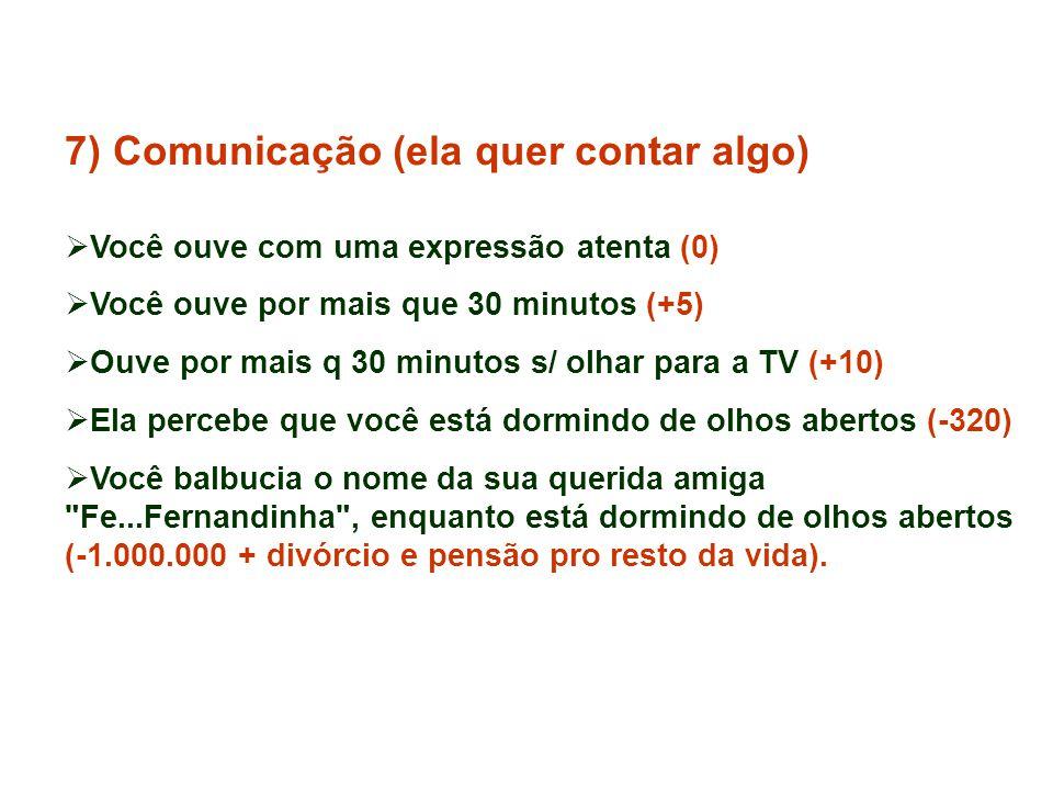 7) Comunicação (ela quer contar algo)