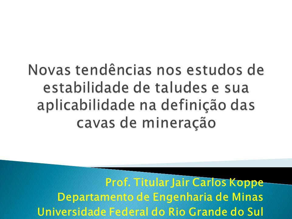 Novas tendências nos estudos de estabilidade de taludes e sua aplicabilidade na definição das cavas de mineração