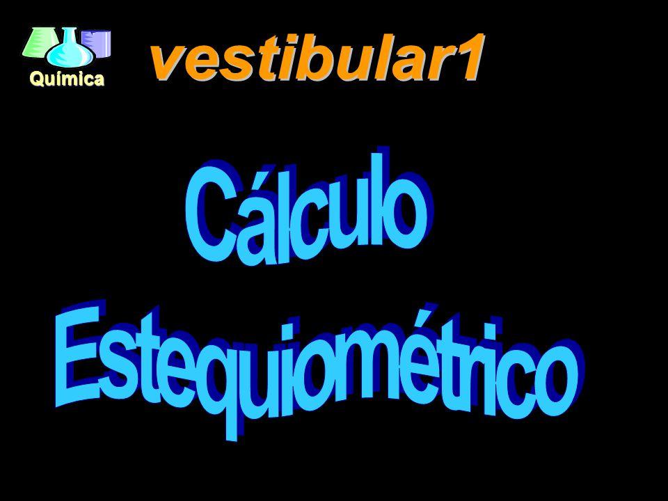 vestibular1 Cálculo Estequiométrico