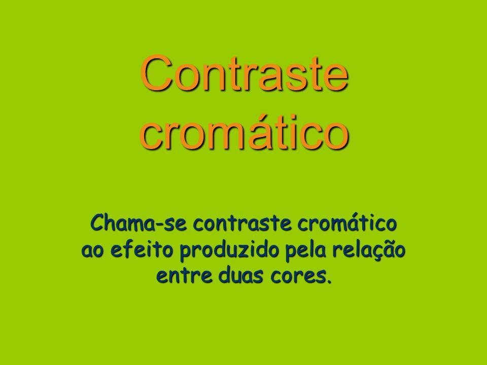 Contraste cromático Chama-se contraste cromático ao efeito produzido pela relação entre duas cores.