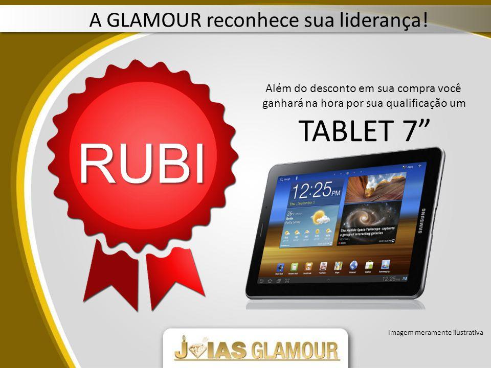 RUBI TABLET 7 A GLAMOUR reconhece sua liderança!
