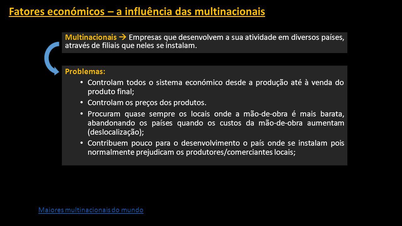 Fatores económicos – a influência das multinacionais