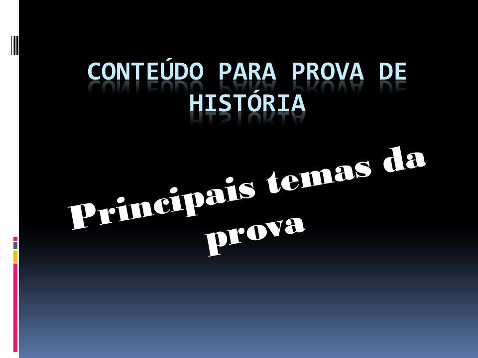 Conteúdo para prova de História