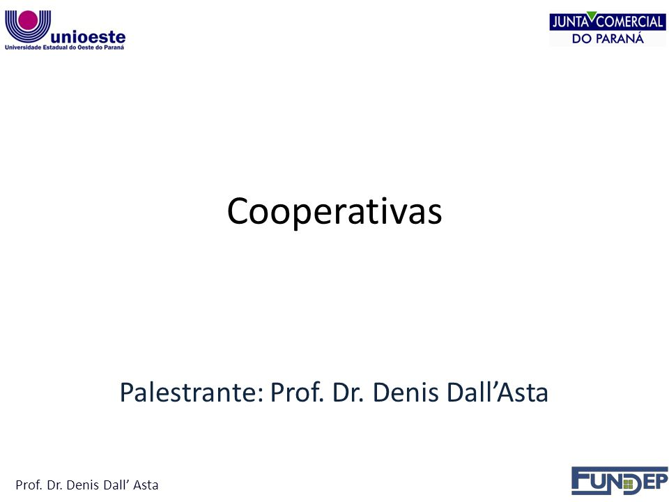 Palestrante: Prof. Dr. Denis Dall'Asta