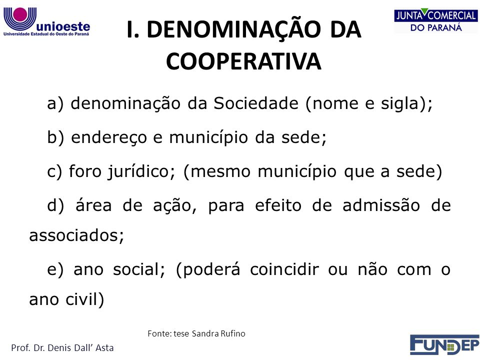 I. DENOMINAÇÃO DA COOPERATIVA