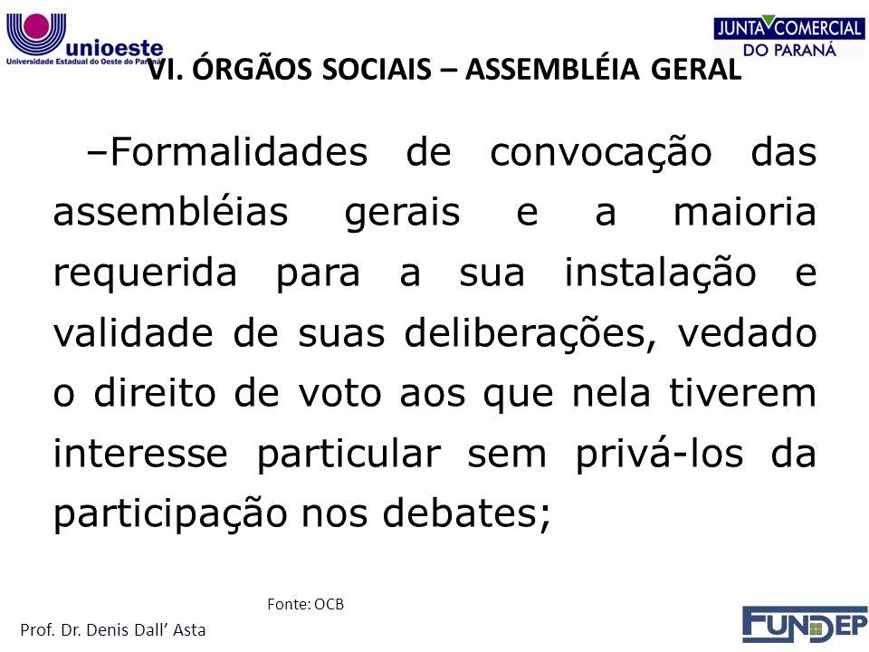 VI. ÓRGÃOS SOCIAIS – ASSEMBLÉIA GERAL