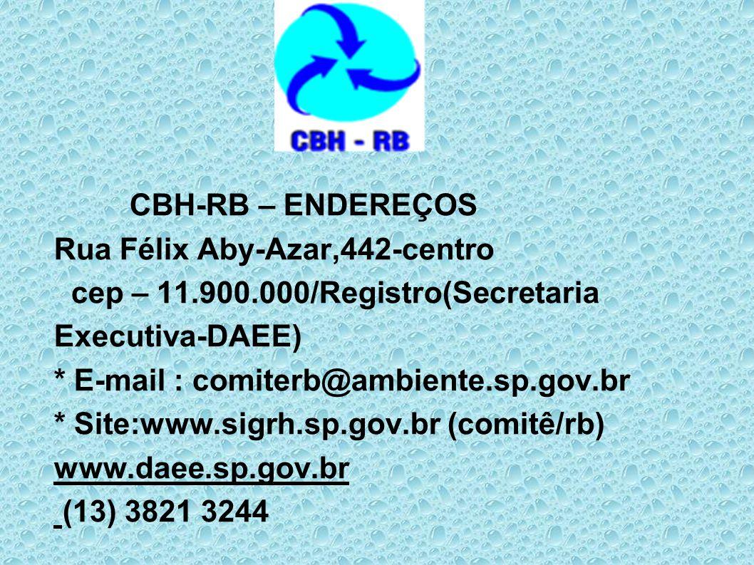 CBH-RB – ENDEREÇOS Rua Félix Aby-Azar,442-centro cep – 11. 900