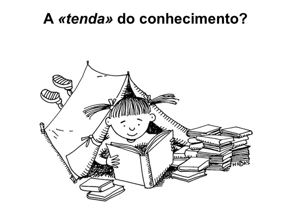 A «tenda» do conhecimento