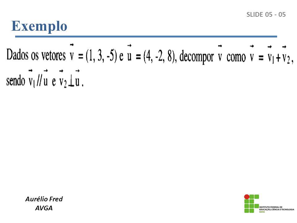 Exemplo SLIDE 05 - 05 Aurélio Fred AVGA