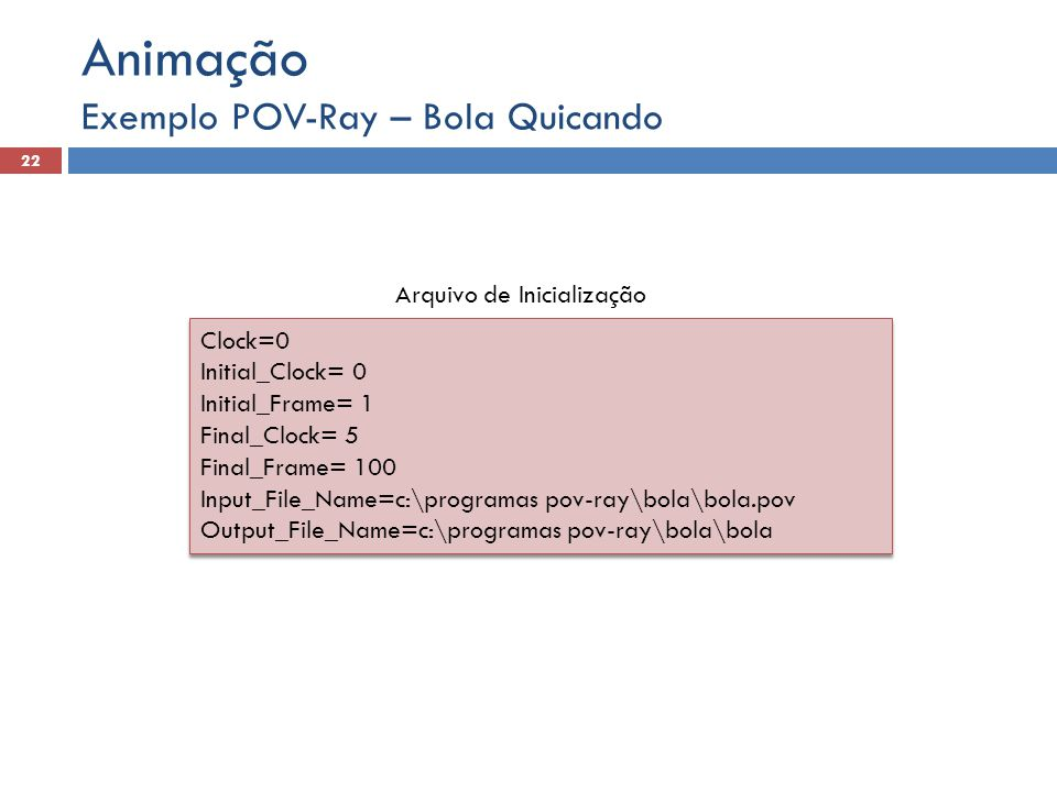 Animação Exemplo POV-Ray – Bola Quicando Arquivo de Inicialização