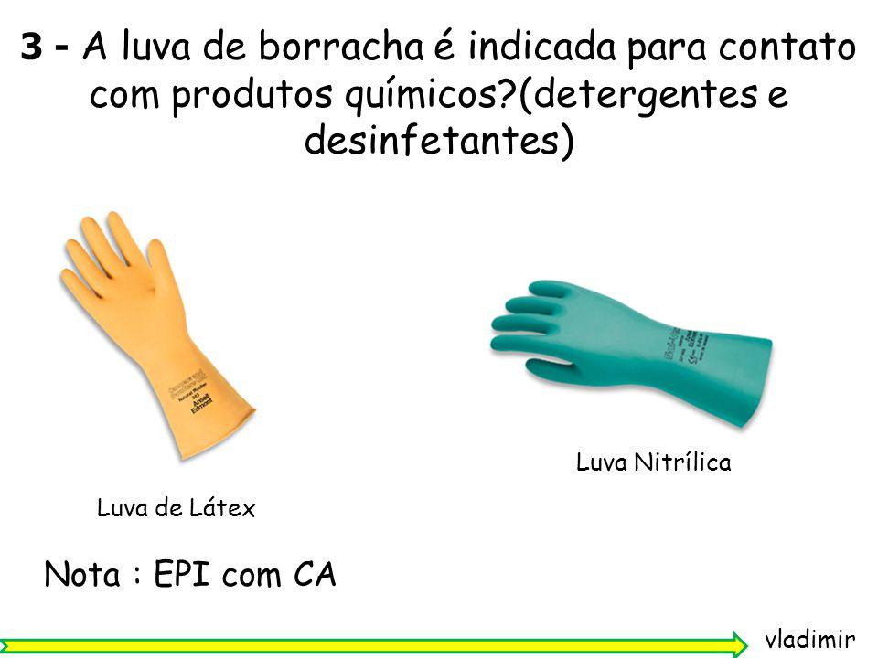 3 - A luva de borracha é indicada para contato com produtos químicos