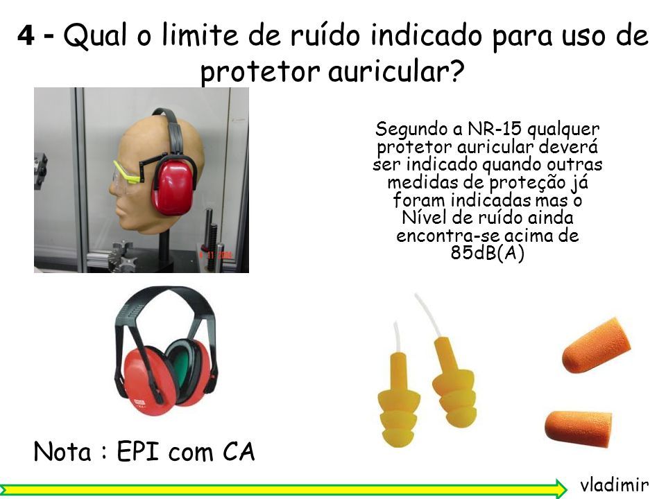 4 - Qual o limite de ruído indicado para uso de protetor auricular