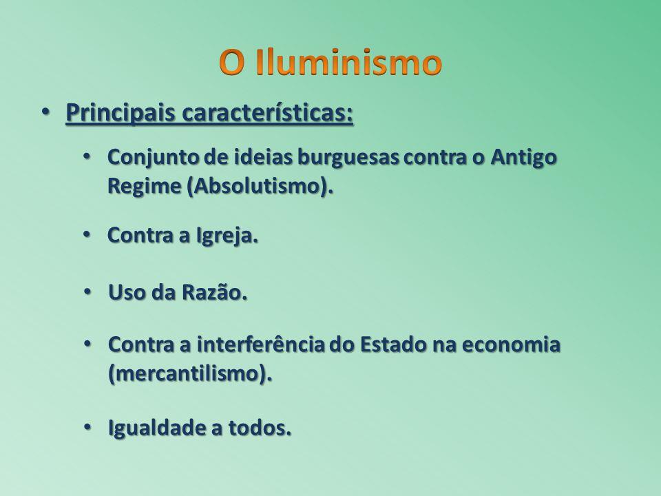 O Iluminismo Principais características: