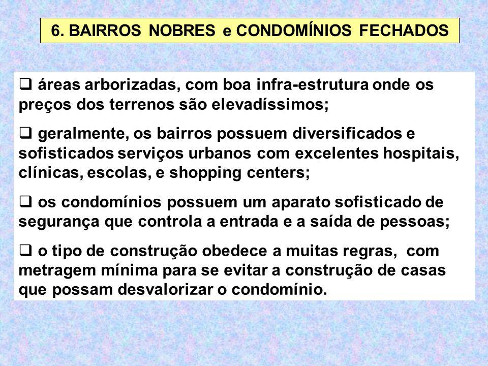 6. BAIRROS NOBRES e CONDOMÍNIOS FECHADOS