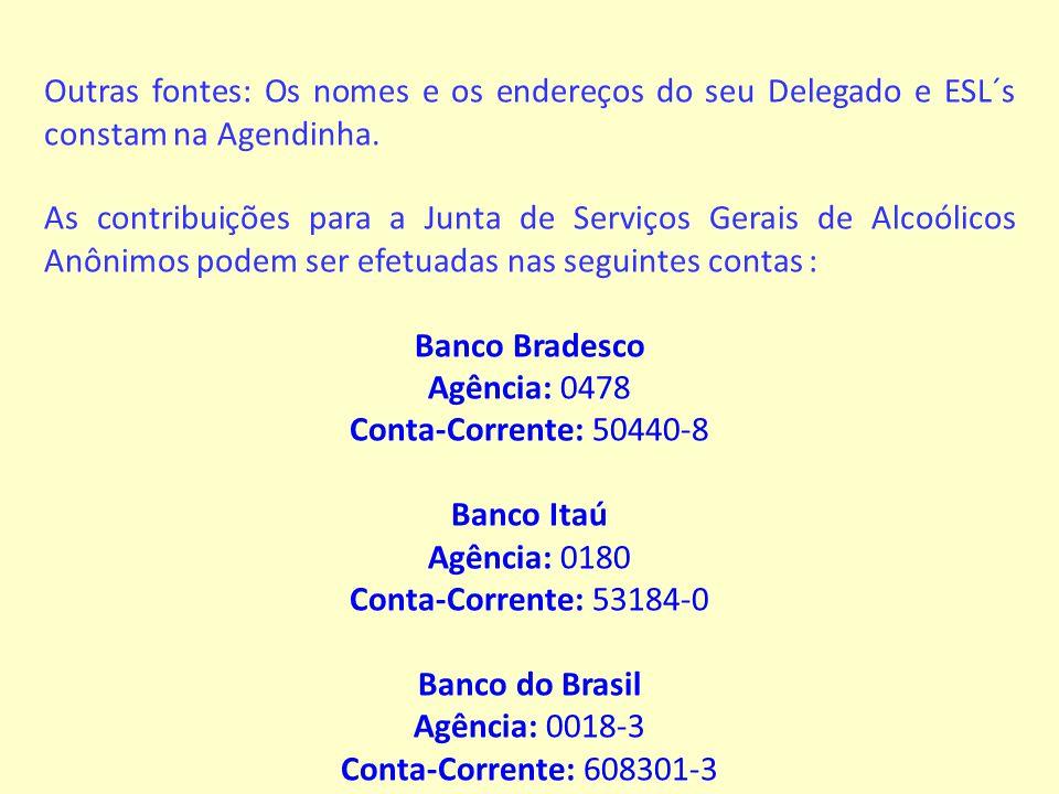 Outras fontes: Os nomes e os endereços do seu Delegado e ESL´s constam na Agendinha.
