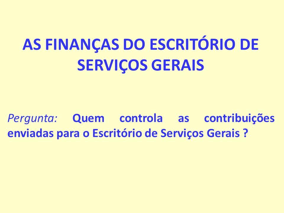 AS FINANÇAS DO ESCRITÓRIO DE SERVIÇOS GERAIS