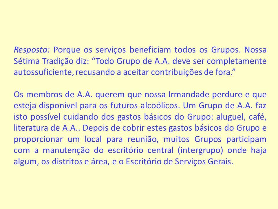 Resposta: Porque os serviços beneficiam todos os Grupos