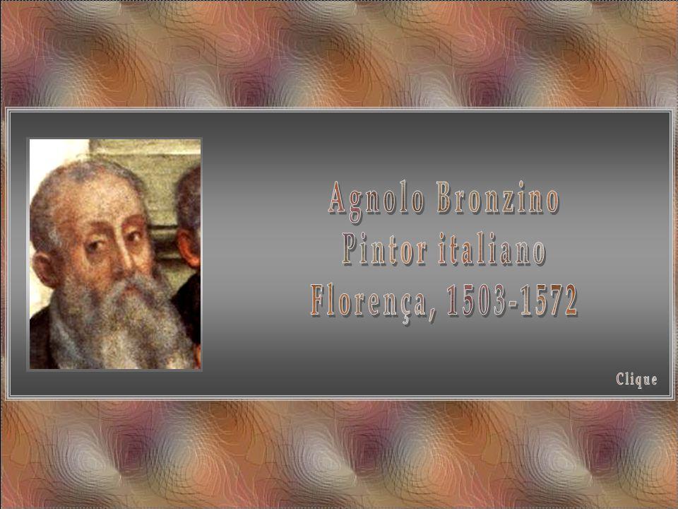 Agnolo Bronzino Pintor italiano Florença, 1503-1572