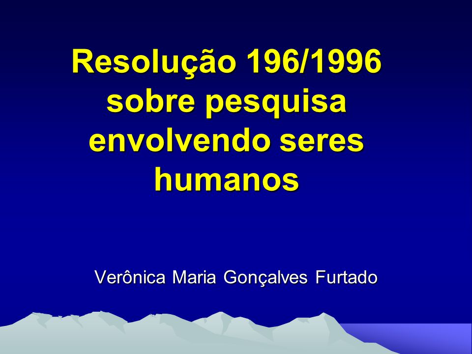 Resolução 196/1996 sobre pesquisa envolvendo seres humanos