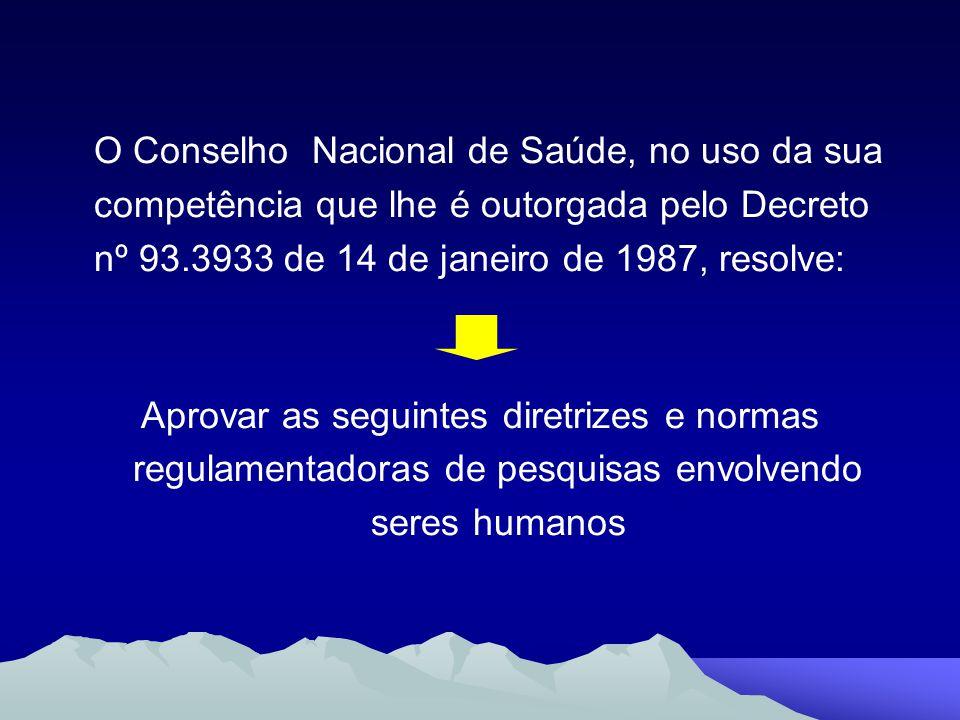 O Conselho Nacional de Saúde, no uso da sua competência que lhe é outorgada pelo Decreto nº 93.3933 de 14 de janeiro de 1987, resolve: