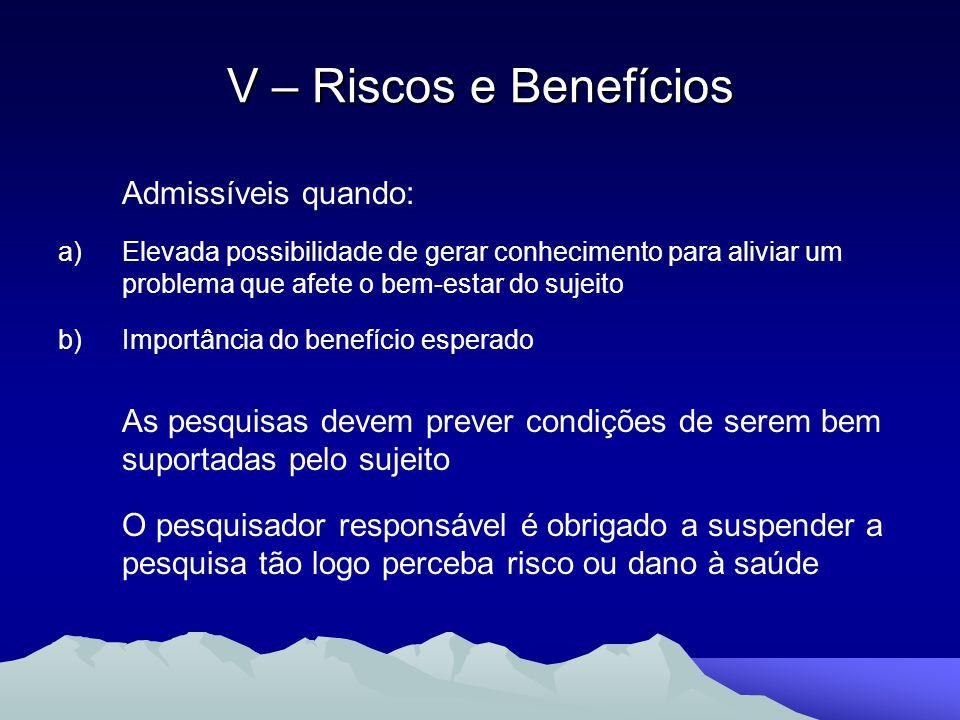 V – Riscos e Benefícios Admissíveis quando: