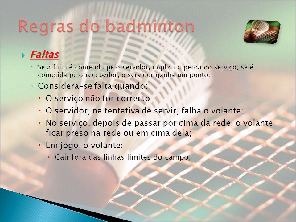 Regras do badminton Faltas Considera-se falta quando: