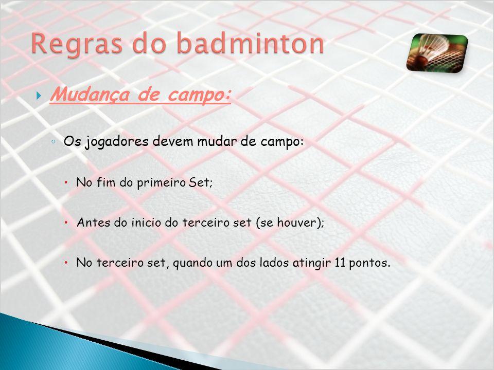 Regras do badminton Mudança de campo: