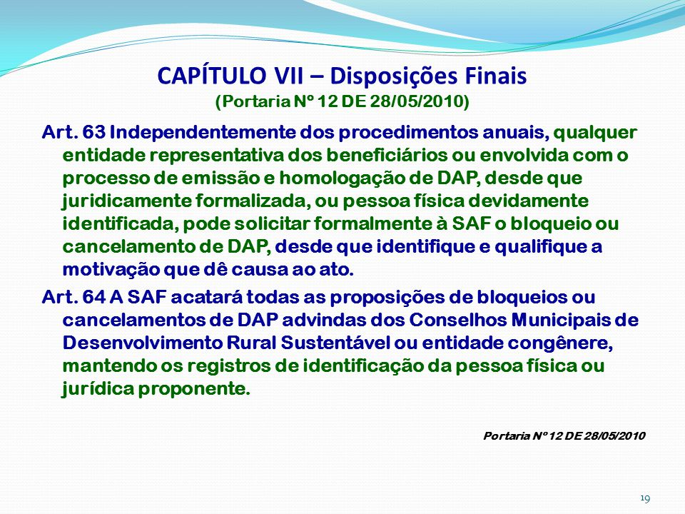 CAPÍTULO VII – Disposições Finais (Portaria Nº 12 DE 28/05/2010)