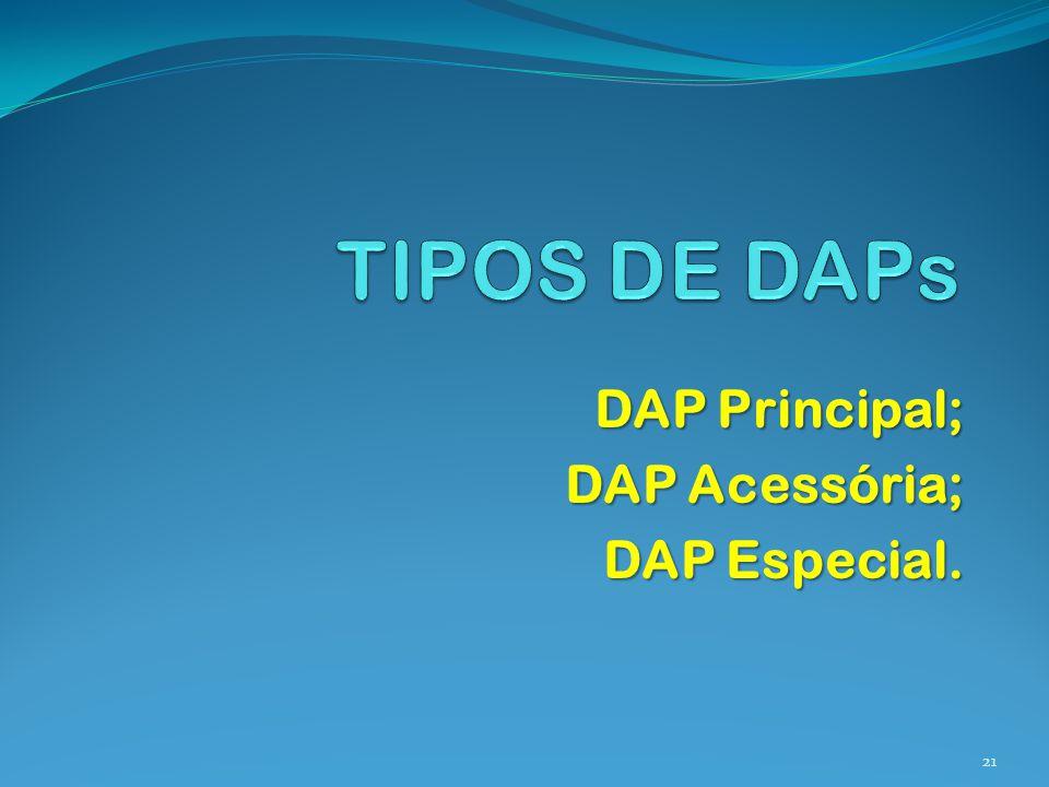 DAP Principal; DAP Acessória; DAP Especial.