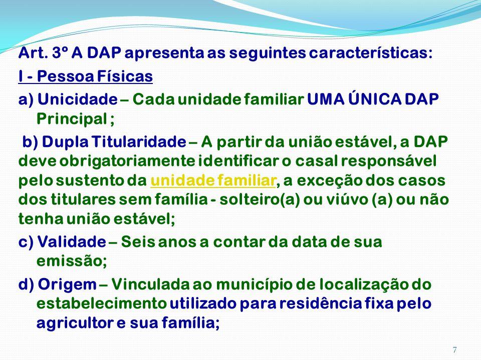 Art. 3º A DAP apresenta as seguintes características: