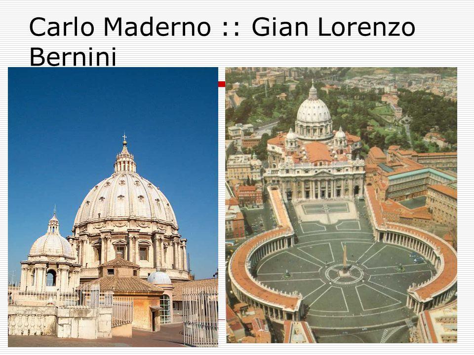 Carlo Maderno :: Gian Lorenzo Bernini