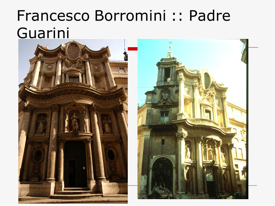 Francesco Borromini :: Padre Guarini