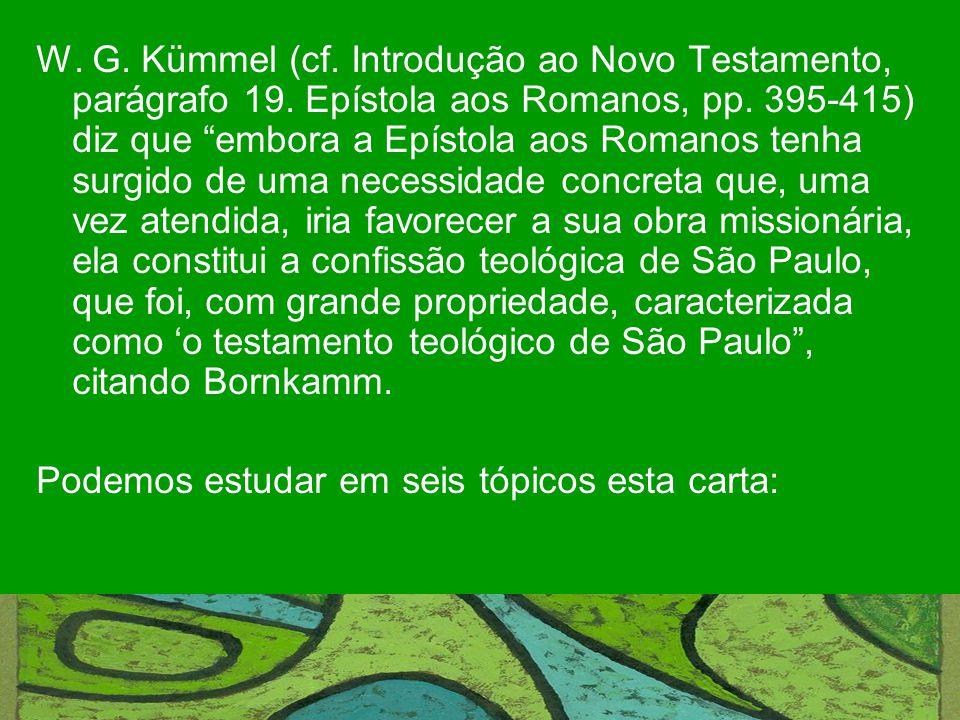 W. G. Kümmel (cf. Introdução ao Novo Testamento, parágrafo 19