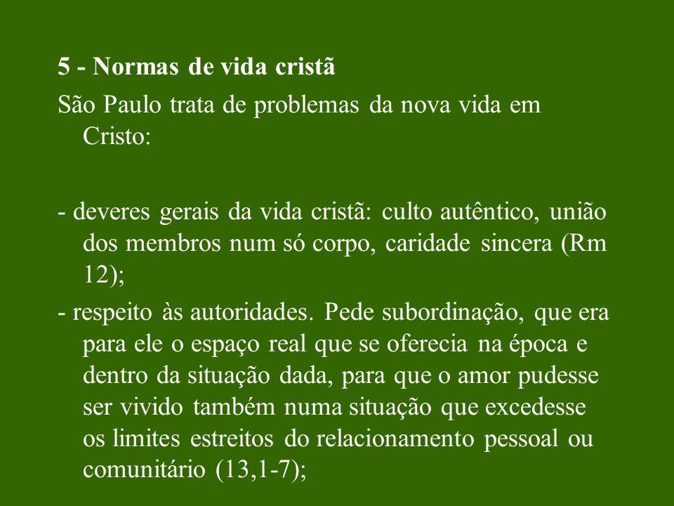 5 - Normas de vida cristã São Paulo trata de problemas da nova vida em Cristo: