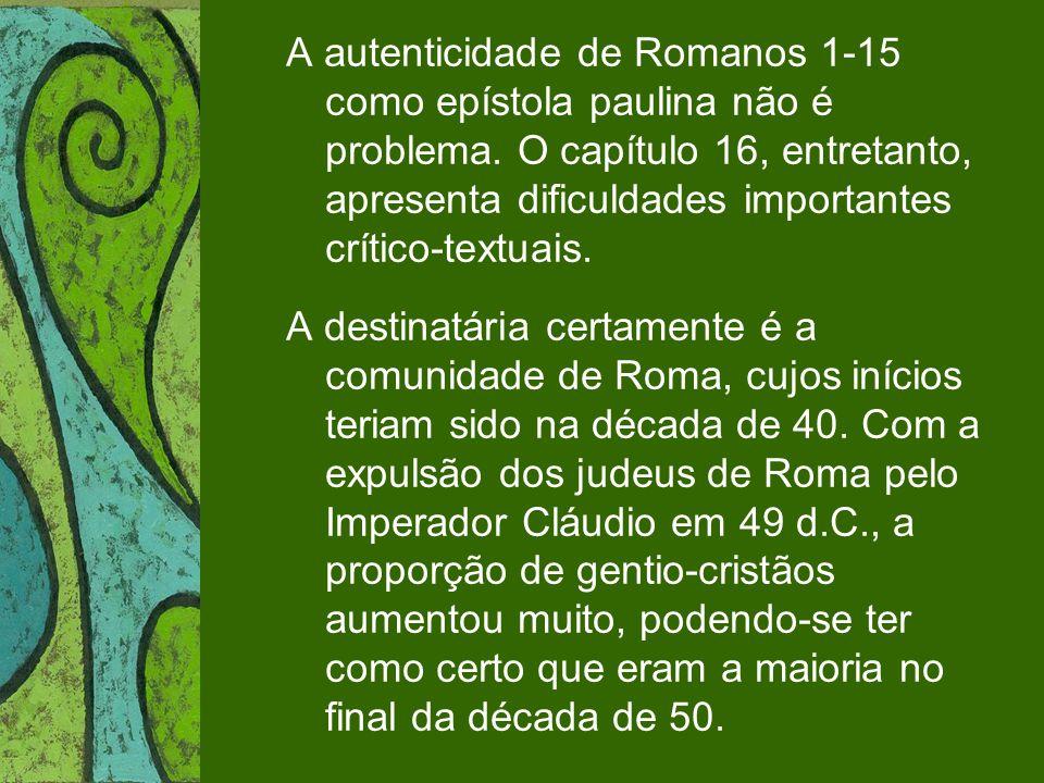 A autenticidade de Romanos 1-15 como epístola paulina não é problema