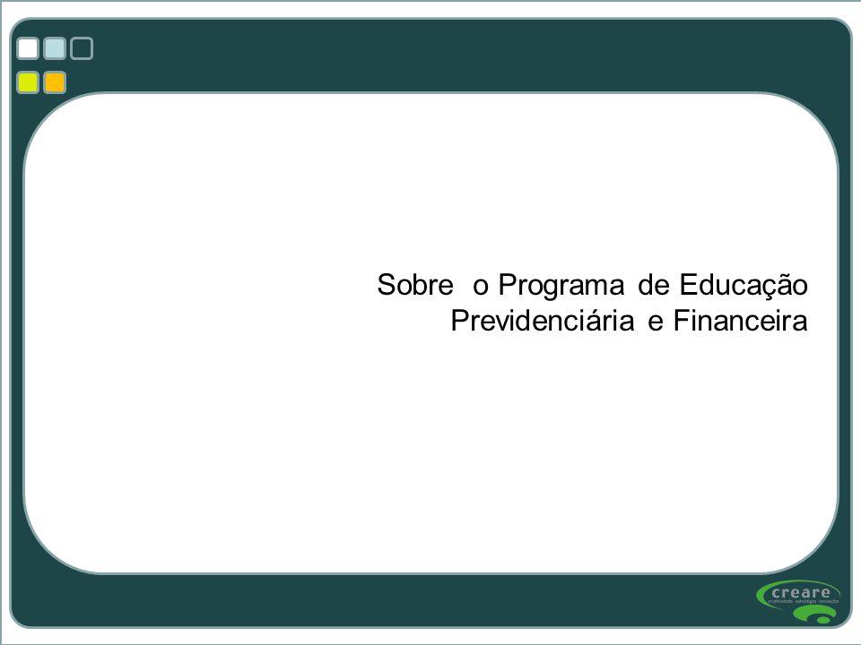 Sobre o Programa de Educação Previdenciária e Financeira