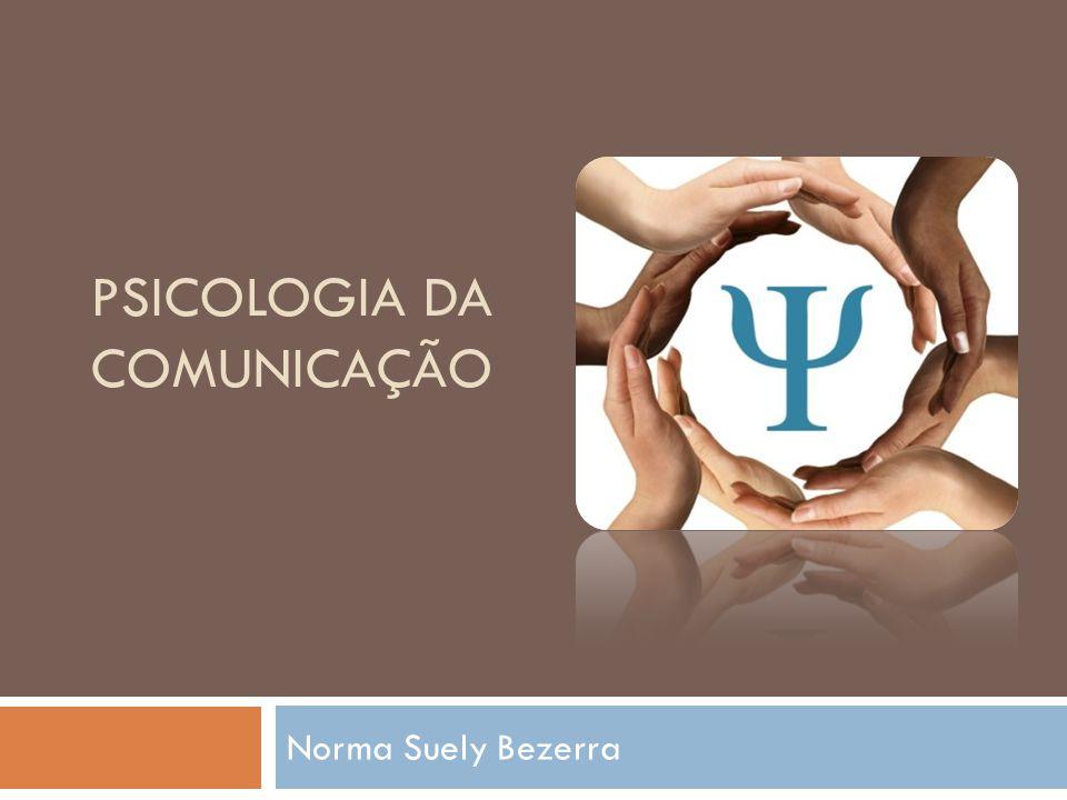 PSICOLOGIA DA COMUNICAÇÃO