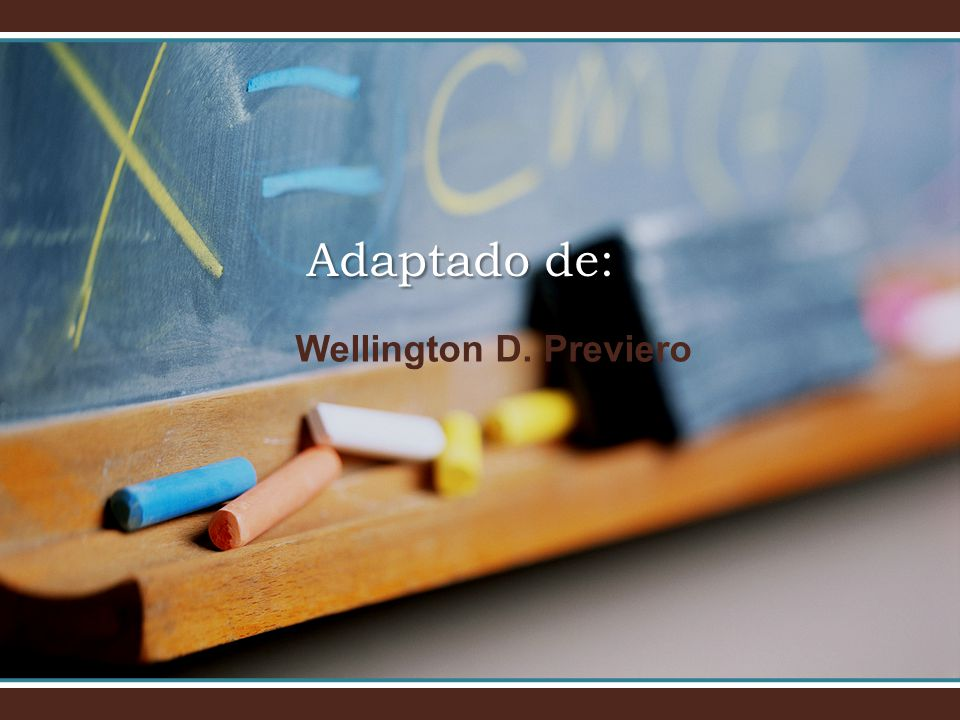 Adaptado de: Wellington D. Previero
