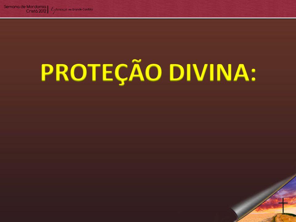 PROTEÇÃO DIVINA: