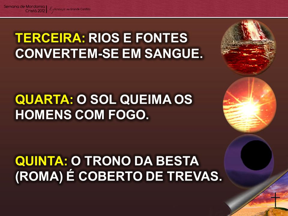 TERCEIRA: RIOS E FONTES CONVERTEM-SE EM SANGUE.