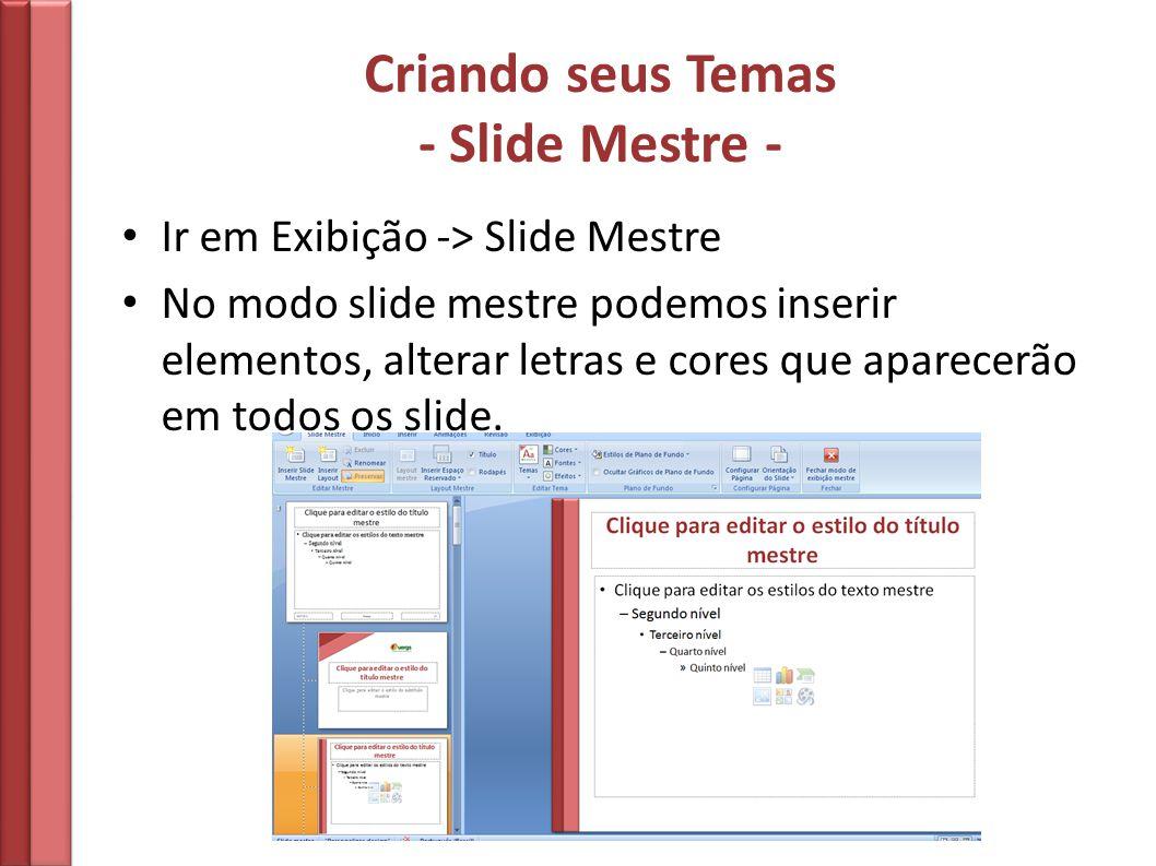 Criando seus Temas - Slide Mestre -